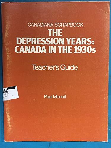 9780131990265: The Depression Years: Canada in the 1930's: Teacher's Guide (Ellis Horwood Series in Computers and Their Applications)