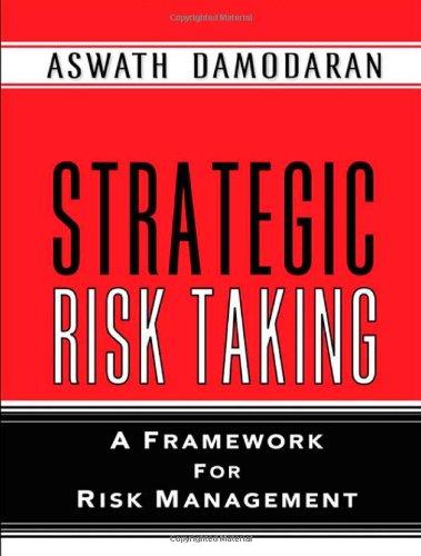 9780131990487: Strategic Risk Taking: A Framework for Risk Management