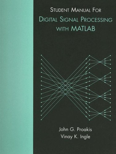 9780131991088: Student Manual for Digital Signal Processing with MATLAB