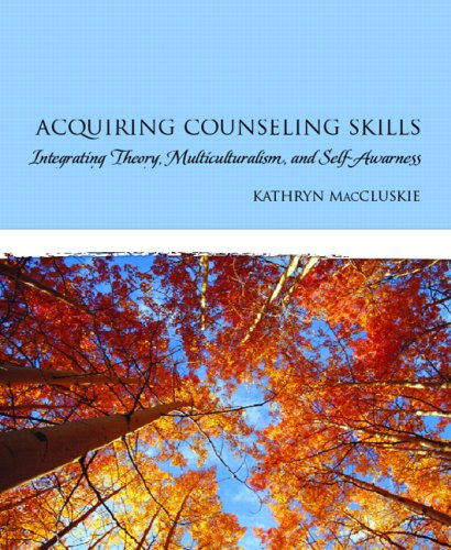 Acquiring Counseling Skills: Integrating Theory, Multiculturalism, and Self-Awareness (Alternative ...