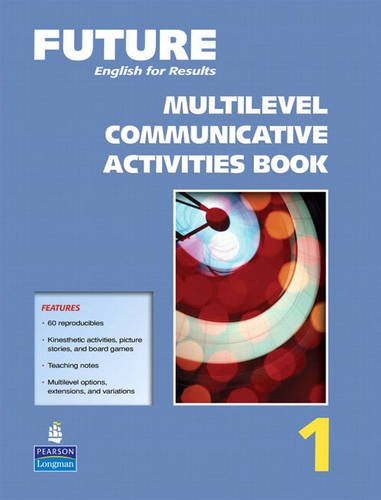 9780131991460: Future 1:  English for Results,  Multilevel Communicative Activities Book