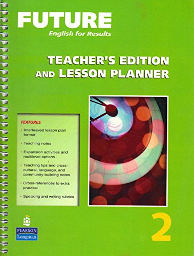 9780131991491: Future English for Results. 2, Teacher's Edition and Lesson Planner