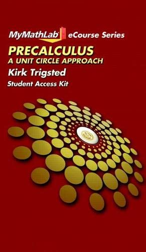9780131992634: MyLab Math for Trigsted Precalculus: A Unit Circle Approach -- Access Card (MyMathLab eCourse (Access Codes))