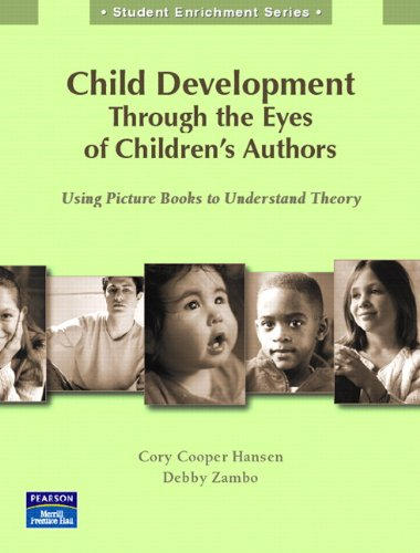 9780131993631: Child Development Through the Eyes of Children's Authors: Using Picture Books to Understand Theory (generic supplement) (Student Enrichment)