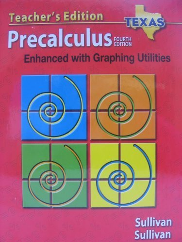 Precalculus Enhanced with Graphing Utilities - Texas: Sullivan et al