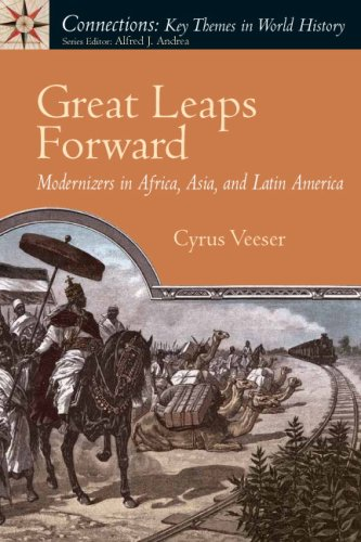 9780131998483: Great Leaps Forward: Modernizers in Africa, Asia, and Latin America (Connections: Key Themes in World History)