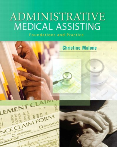 9780131999329: Administrative Medical Assisting: Foundations and Practices