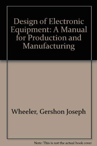 9780132001052: Design of Electronic Equipment: A Manual for Production and Manufacturing
