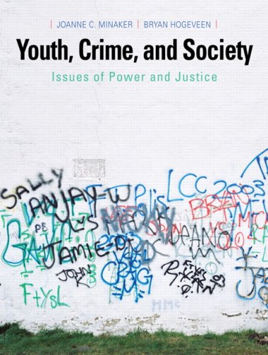 Youth, Crime, and Society: Issues of Power: Joanne C. Minaker,