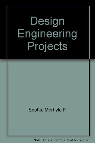Design Engineering Projects: Spotts, M.F.