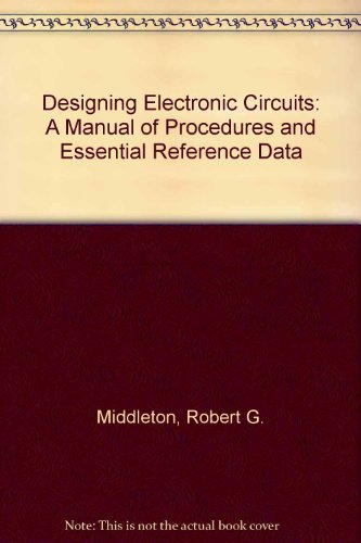 9780132006507: Designing Electronic Circuits: A Manual of Procedures and Essential Reference Data