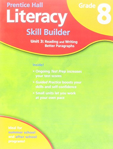 9780132007078: STUDENT WORKBOOK FOR LITERACY SKILL BUILDER GRADE 8 UNIT 3 READING AND  WRITING BETTER PARAGRAPHS