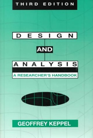 Design and Analysis: A Researcher's Handbook (3rd Edition): Geoffrey Keppel