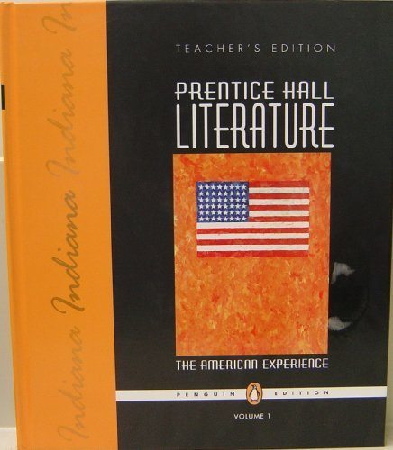 9780132008136: Prentice Hall Literature: Indiana Teacher's Edition (The American Experience)
