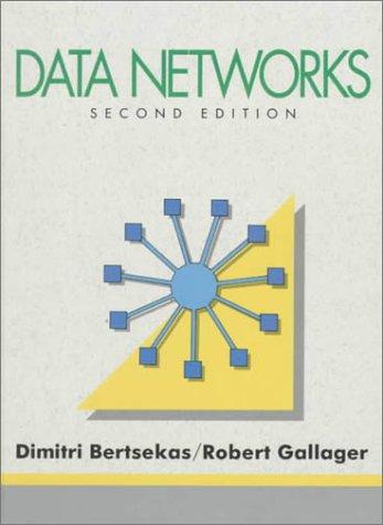 Data Networks (2nd Edition): Dimitri P. Bertsekas; Gallager