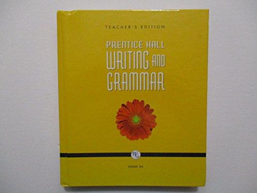 9780132009690: Writing and Grammar, Teacher's Edition, Grade Six (Grade Six)