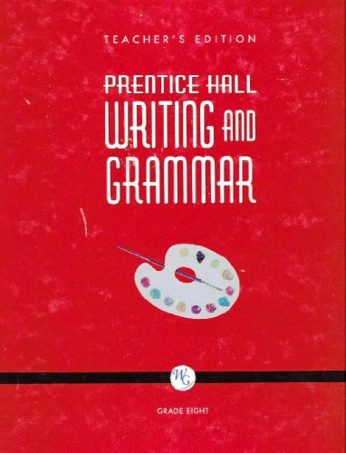 9780132009713: Prentice Hall Writing and Grammar: Grade Eight, Teacher's Edition