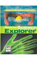 9780132011471: SCIENCE EXPLORER HUMAN BIOLOGY AND HEALTH STUDENT EDITION 2007