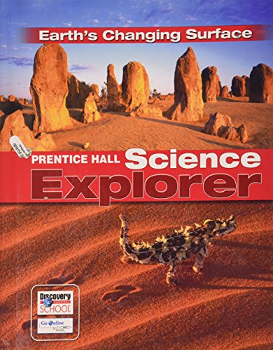 9780132011501: SCIENCE EXPLORER EARTHS CHANGING SURFACE STUDENT EDITION 2007