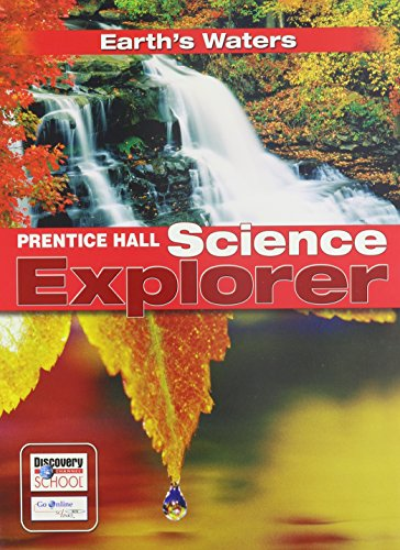 9780132011518: SCIENCE EXPLORER EARTHS WATERS STUDENT EDITION 2007