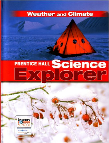 9780132011525: SCIENCE EXPLORER WEATHER AND CLIMATE STUDENT EDITION 2007C