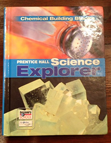 9780132011556: SCIENCE EXPLORER CHEMICAL BUILDING BLOCKS STUDENT EDITION 2007C
