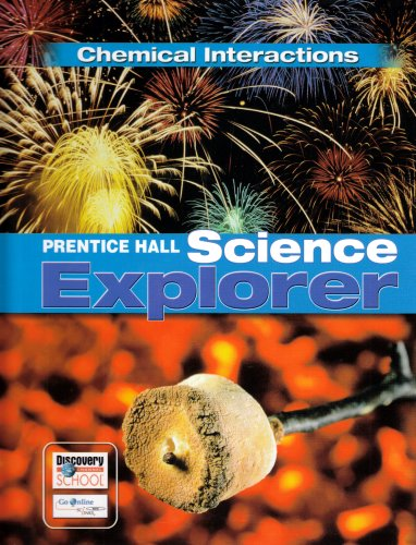 9780132011563: Science Explorer Chemical Interactions Student Edition 2007c