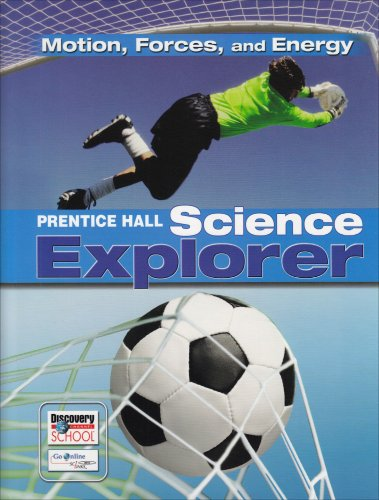 9780132011570: SCIENCE EXPLORER MOTION FORCES AND ENERGY STUDENT EDITION 2007C