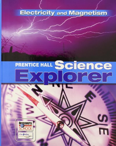 9780132011587: SCIENCE EXPLORER ELECTRICITY AND MAGNETISM STUDENT EDITION 2007