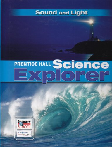 9780132011594: SCIENCE EXPLORER SOUND AND LIGHT STUDENT EDITION 2007