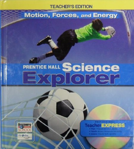 9780132011747: Science Explorer: Motion, Forces, and Energy, Teacher's Edition