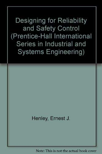 9780132012294: Designing for Reliability and Safety Control (Prentice-Hall International Series in Industrial and Systems Engineering)
