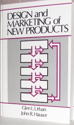 Design and Marketing of New Products (Prentice-Hall international series in management) (0132012693) by Glen L. Urban; John R. Hauser