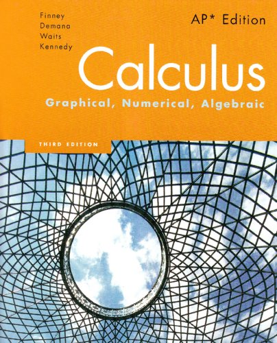 9780132014083: Calculus: Graphical, Numerical, Algebraic, 3rd Edition