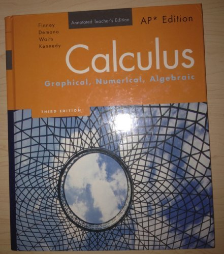 Calculus: Graphical, Numerical, Algebraic, AP Edition, Annotated: Ross L. Finney,
