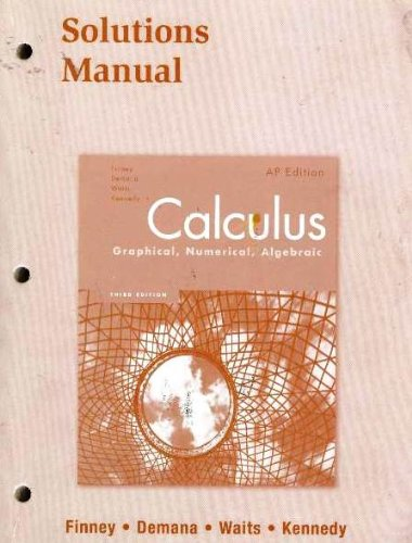 9780132014144: Calculus: Graphical, Numerical, Algebraic: Solutions Manual
