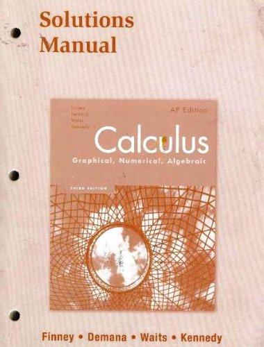 9780132014144: Calculus: Graphical, Numerical, Algebraic: Solutions Manual