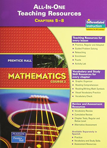 9780132014588: PRENTICE HALL MATH COURSE 3 ALL IN ONE TEACHING RESOURCES FOR CHAPTERS  5-8 (BLACKLINE MASTERS) 2007