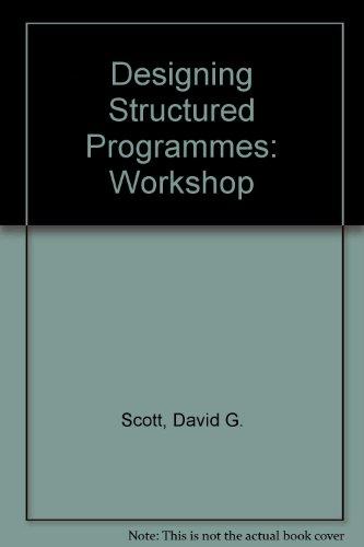 9780132014687: Designing Structured Programmes: Workshop
