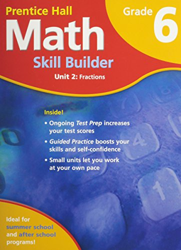 9780132015028: MATH SUMMER SCHOOL PROGRAM GRADE 6 UNIT 2: FRACTIONS 2007C