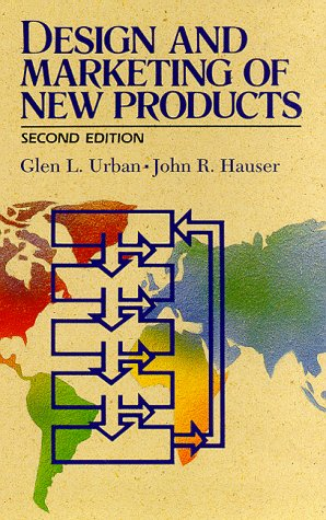 Design and Marketing Of New Products (2nd Edition): Glen L. Urban; John R. Hauser