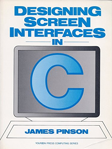 9780132015837: Designing Screen Interfaces in C (Yourdon Press computing series)