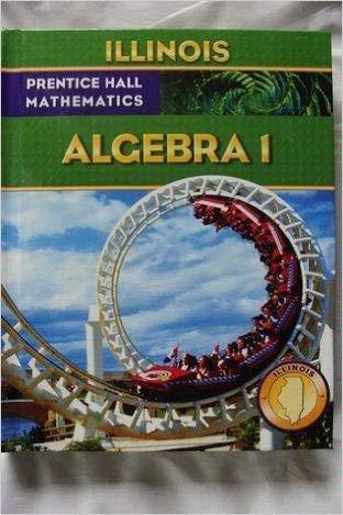 9780132015882: Algebra 1 - Illinois Edition (Prentice Hall Mathematics)