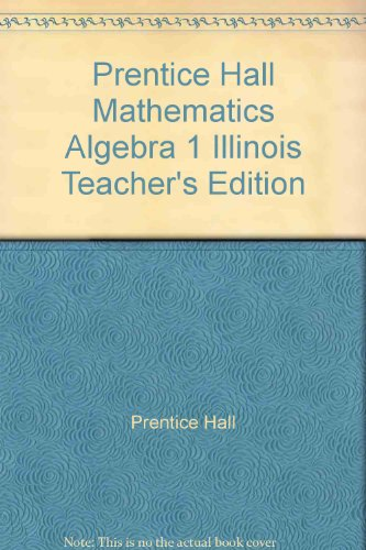 9780132015899: Prentice Hall Mathematics Algebra 1 Illinois Teacher's Edition