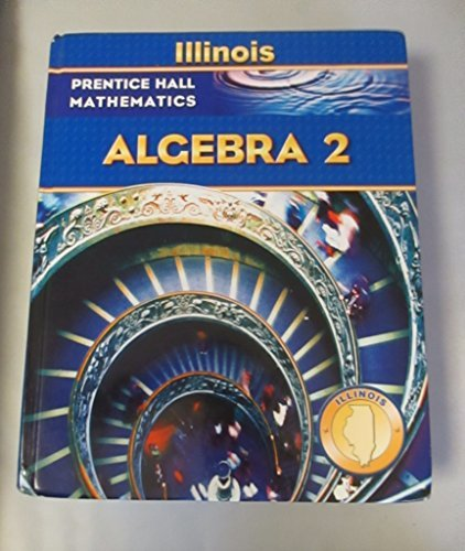 9780132015936: Algebra 2 (Prentice Hall Mathematics) Illinois Edition
