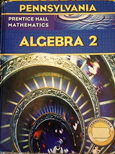 Prentice Hall Mathematics: Algebra 2 with PHSchool passcode (Pennsylvania Edition): Bellman, Allan ...