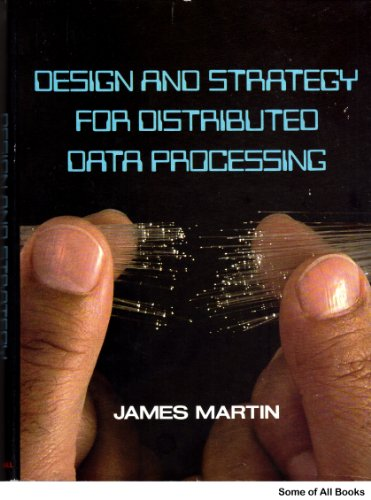 Design and Strategy for Distributed Data Processing: Martin, James