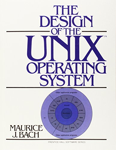 The Design of the UNIX Operating System [Prentice-Hall Software Series]: Maurice J. Bach