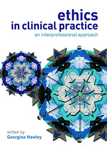 9780132018272: Ethics in Clinical Practice: An Inter-Professional Approach