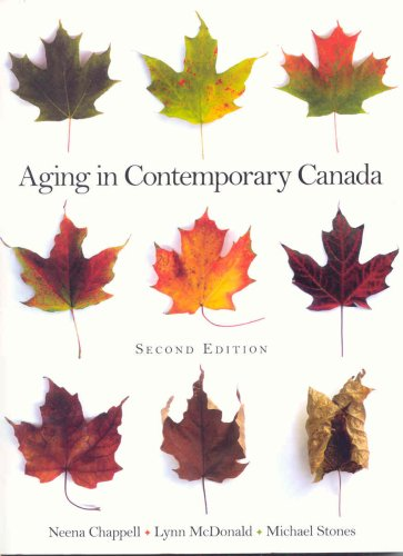 Aging in Contemporary Canada: Neena L. Chappell,